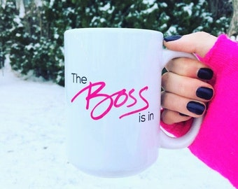 Girl Boss Mug // The Boss Is In Motivational Mug // Boss Mug // Mompreneur Mug // Inspirational Mug //Entrepreneur Mug