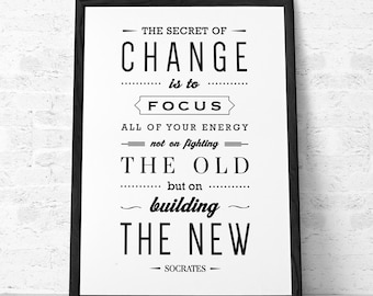 The secret of change Socrates quote print Inspirational quote print typography poster gift for her inspirational print motivational. LH10008