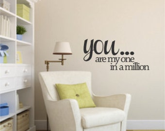 You Are My One In A Million - Vinyl Wall Art - Quote - Vinyl Lettering - Decal - MVDLO084