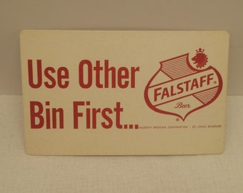 Vintage 1960s Falstaff Beer Sign - Use Other Bin First, Falstaff Brewing Corporation, St. Louis Missouri