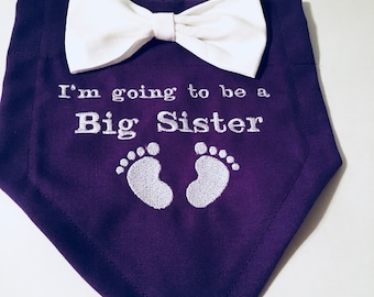 Big sister, Dog Bandana, Pregnancy, Gender Reveal,  I'm Going to be a Big Sister, New Baby, Baby Announcement, Dog Gift, Baby Shower Gift