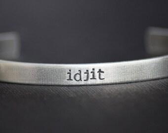 Idjit - Supernatural Inspired Aluminum Bracelet Cuff - Hand Stamped