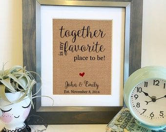 Together is my favorite place to be Burlap Print | Wedding Anniversary Christmas Gift | Engagement Announcement | Frame not included