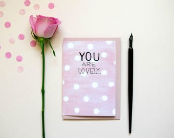Mothers Day Card | Card For Mum | Card For Mummy | Birthday Card For Her | You Are Lovely | Friendship Card | I Love You Card