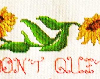 "Sampler...""Don't Quit"" Hand Stitched : Words of Encouragement. Sunflower Motif."