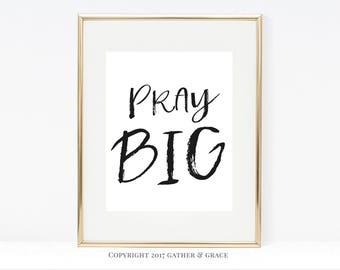 Pray Big, Pray Big Printable, Printable, Gallery Wall Print, Christian art, Black and White Print, Home Decor, Printable Art, Typography