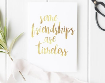 Some Friendships Are Timeless, Gold Foil Print, Friendship, Quotes, Gift
