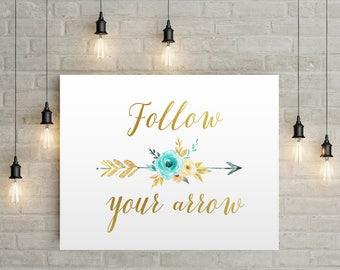 Inspirational Quote Print, Follow Your Arrow Sign, Inspirational Wall Art, Inspirational Prints, Motivational Quotes, Arrow Wall Art Decor
