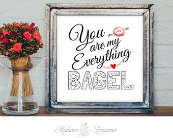 printable art You are my everything bagel valentine art print love instant download art print valentine art prints love note valentine decor