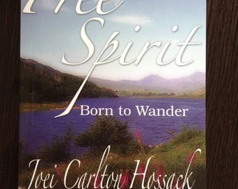 Free Spirit - Born to Wander  (A collection of short stories written by the shop owner Joei Carlton Hossack)