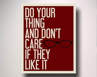 Tina Fey Poster / Typography / do your thing and don't care if they like it / Tina Fey Quote / Tina Fey Art / Inspirational Quote / 30 Rock