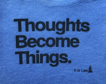 Thoughts Become Things.  | Abraham-Hicks workshop,law of attraction,v-neck, crew neck,scoop neck,t-shirt,spiritual,inspirational,women