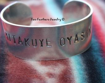 MITAKUYE OYASIN - We Are All Related - Hand Stamped Cuff Bracelet - Native American Inspired - Lakota - Unisex Bracelet - 10th Anniversary