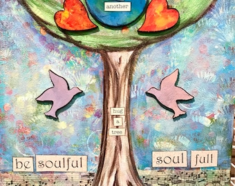 Love one another! original, Hug a tree, Be Soulful, Soul Full, wall decor, inspirational, heart, tree, music notes, mixed media, wood panel