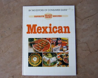 Mexican Cookbook, Favorite Brand Name Recipes Mexican Cook Book, 1983 Vintage Cookbook