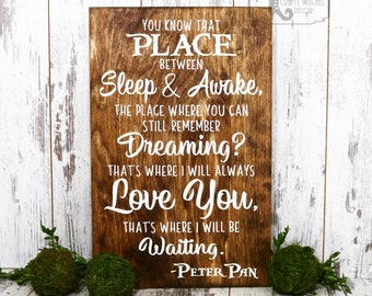 Peter Pan Sign - You Know That Place Between Sleep and Awake, Disney Sign, Nursery Signs, Baby Room Decor, Peter Pan Signs, Nursery Decor