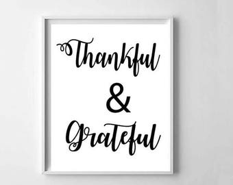 Thankful and Grateful Print, Home decor print, Thankful Print, Positive Quotes, Mindfulness, Black and White Print, Font Print, Thankful Art