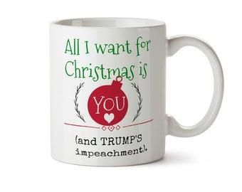 Trump Christmas Mug, Impeach Trump Mug, Gifts for Liberals, All I Want Christmas, Democrat Gift, Stock Stuffer  Rise Up Mug Funny Coffee Mug