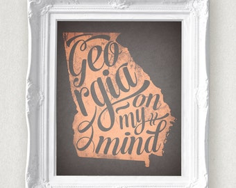 Georgia On My Mind Printable • Instant Download •Old sweet song • GA home typography •Georgia pride state map art • Peach and Gray • 8x10