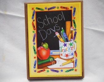 School days Sign