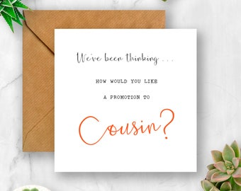 We've Been Thinking... How Would You Like a Promotion to Cousin Pregnancy Announcement Card, We're Pregnant, Having A Baby