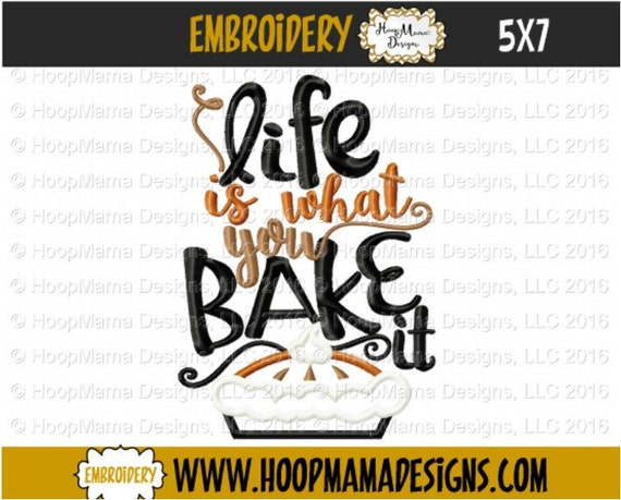 Kitchen Towel Embroidery Design - Life Is What You Bake It - 4x4 5x7 ...