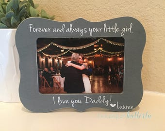 Forever And Always Your Little Girl Father Of The Bride Gift For Dad I Loved You First Frame Father Of The Bride Thank You Wedding Gift