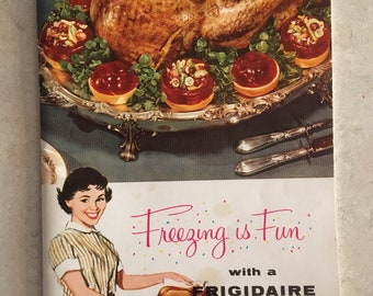 Freezing is Fun - Frigidaire Food Freezer - 1958 Cookbook - How To - Advertising Propaganda