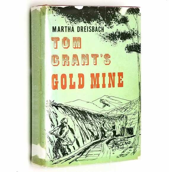 Tom Grant's Gold Mine by Martha Dreisbach 1961 SIGNED 1st Edition Hardcover HC w/ Dust Jacket - Vantage Press