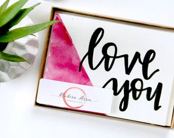 Love you- Watercolor Greeting Card- Hand Lettered Greeting Card