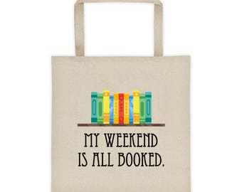 Writer Bag - My Weekend is All Booked Tote Bag - Reader Gift - Book Bag