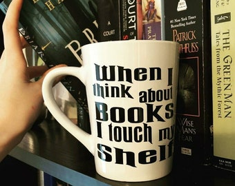 When I think about books I touch my shelf, book worm, reader mug, bookish, bookstagram, literary cup, book lover, gifts for readers, yalit