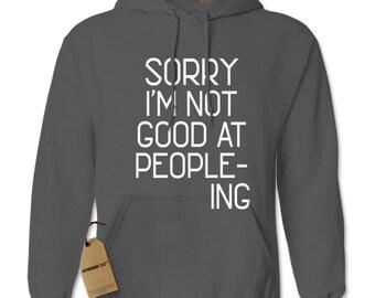 I'm Not Good At Peopleing Adult Hoodie Sweatshirt