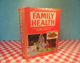 1980s Medical Book - The Complete Illustrated Book Of Family Health - Copyright 1987
