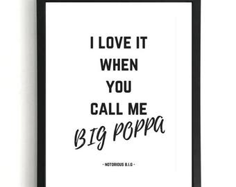 Big Poppa - Notorious B.I.G Print