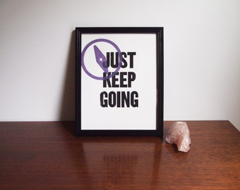"Just Keep Going - 8""x10"" - Limited Edition Screenprint"