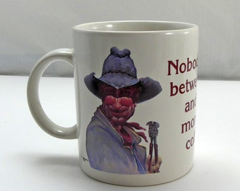 Leanin' Tree Cowboy Nobody Gets Between Me and My Morning Coffee Mug Coffee Cup