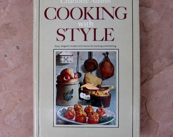 Vintage Cooking with Style cookbook, Charlotte Adams Cooking with Style 1967 Cookbook, 1967 Vintage Cookbook