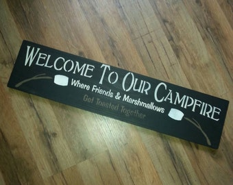 Welcome to our campfire where friends and marshmallows get toasted together outdoor sign wood painted camping campsite