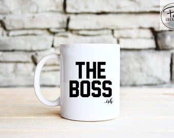 The Boss - Boss gift - Funny Mug - Boss Mug - Inspirational Mug - Dishwasher safe - work mug - gift for her - gift for him - coffee mug
