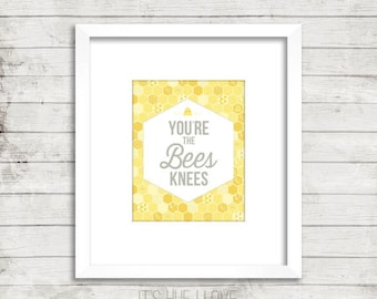 You're the Bees Knees Instant Download Print