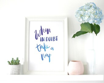 A4 print 'when in doubt take a nap' - hand lettered print - brush lettered print - motivational wall art - nap lover - nursery print