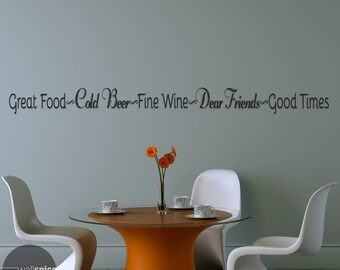 Great Food Cold Beer Fine Wine Dear Friends Good Times Vinyl Wall Decal Sticker