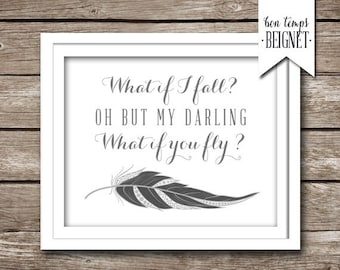 "What if I fall? Oh but my darling, what if you fly -Erin Hanson - PRINTABLE 7x5"", 10X8"", and 20x16 Instant Download"
