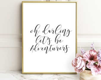 Oh Darling Let's Be Adventurers Print, Oh Darling Quote Print, Printable Art,Adventure Quote Print, Feathers Print, Feathers Quote Printable