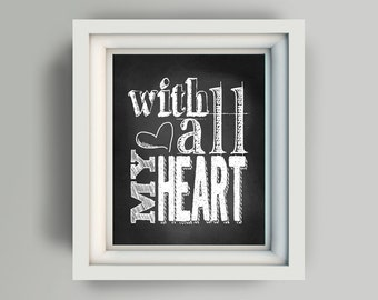 "Printable Art  ""With all my heart"" 8x10"" printable digital art file chalkboard"