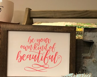 Pink Be Your Own Kind of Beautiful Stained Framed Wooden Sign