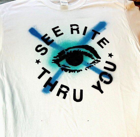 See Rite Thru You Shirt