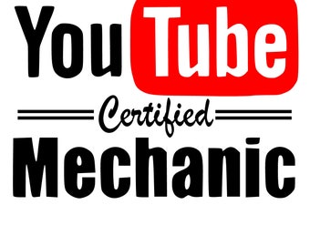 You Tube Certified Mechanic png,jpg,svg,cricut,silhouette file