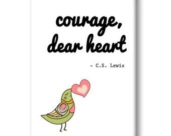 Courage Dear Heart Magnet, Refrigerator Magnet, Kitchen Magnet - RM010